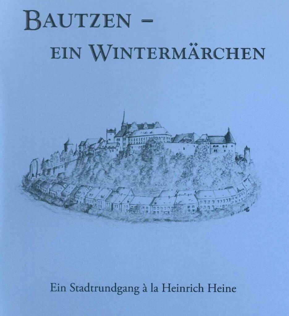 Bautzen - ein Wintermärchen: ein Stadtrundgang à la Heinrich Heine